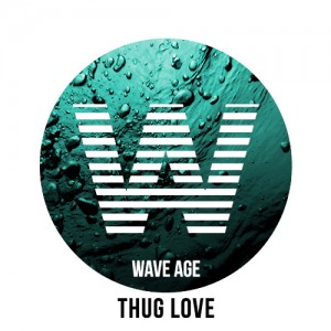 WaveAgeThugLove-300x300