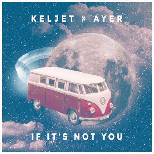 keljet-x-ayer-if-its-not-you