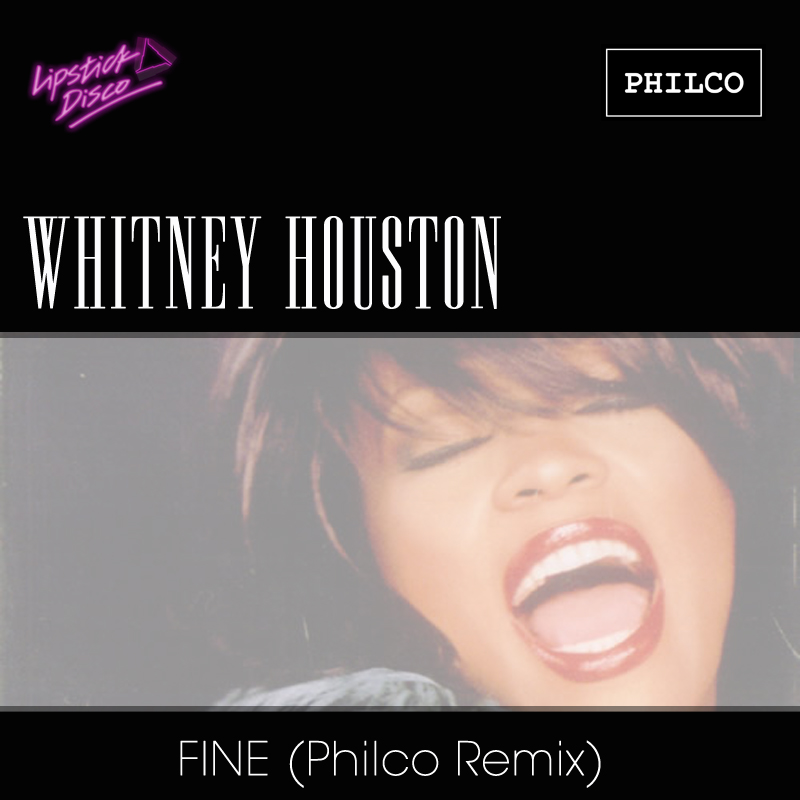3. Whitney Houston - Fine (Philco Remix)