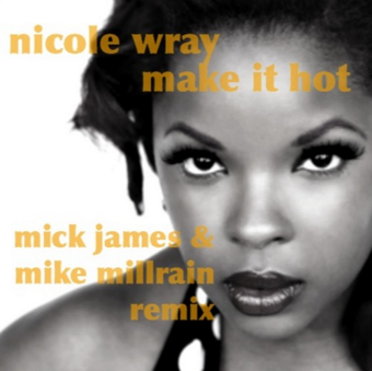 Make It Hot  Mick James   Mike Millrain Remix  FREE DOWNLOAD by mickjames   mick james   Free Listening on SoundCloud